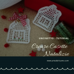 Come Creare Casette Natalizie all'Uncinetto