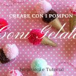 Come Creare Coni Gelato con i Pompon